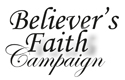 Believer's Faith Campaign